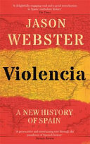 Violencia - A New History of Spain: Past, Present and the Future of the West
