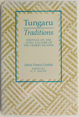 Tungaru Traditions - Writings on the Atoll Culture of the Gilbert Islands