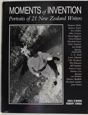 Moments of Invention: Portraits of 21 New Zealand Writers