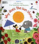 Why Does the Sun Shine? (Lift the Flap First Questions and Answers)