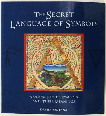 The Secret Language of Symbols - A Visual Key to Symbols and Their Meanings