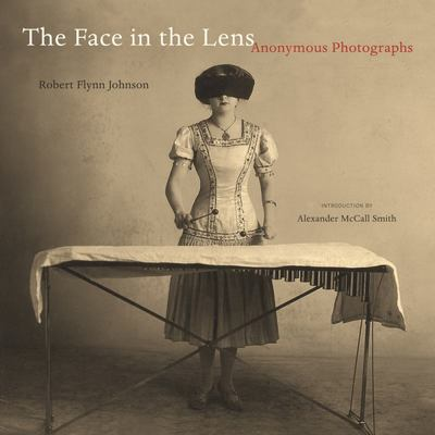 The Face in the Lens - Anonymous Photographs