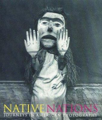 Native Nations - Journeys in American Photography