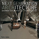 Next Generation Architecture - Contemporary Digital Experimentation and the Radical Avant-Garde