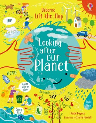Looking after Our Planet (Lift-The-Flap)
