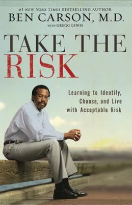 Take the Risk - Learning to Identify, Choose, and Live with Acceptable Risk
