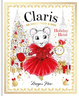Holiday Heist (#4 Claris The Chicest Mouse in Paris)