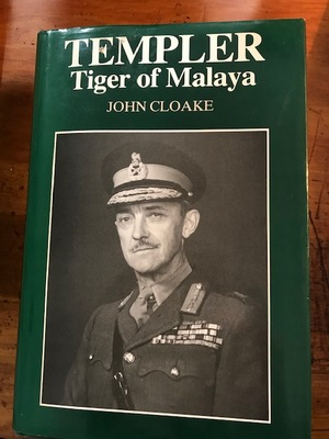 Templer - Tiger of Malaya: The Life of Field Marshall Sir Gerald Templer