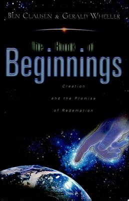The Book of Beginnings - Creation and the Promise of Redemption