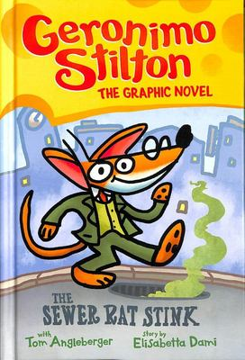 The Sewer Rat Stink (#1 Geronimo Stilton Graphic Novel) HB