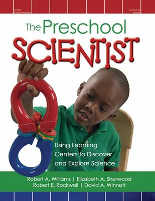 PRESCHOOL SCIENTIST USING LEARNING CENTRES TO DISCOVER AND E