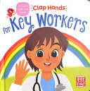 Clap Hands: Key Workers - A Touch-And-feel Board Book