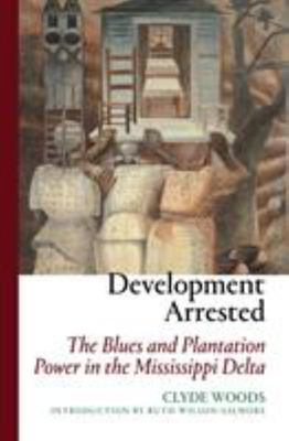Development Arrested - From the Plantation Era to the Katrina Crisis in the Mississippi Delta