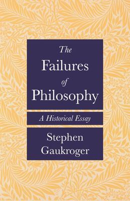 The Failures of Philosophy - A Historical Essay
