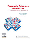 Paramedic Principles and Practice - A Clinical Reasoning Approach