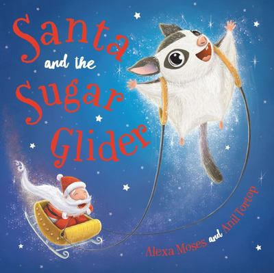 Santa and the Sugar Glider - A Rainforest Christmas