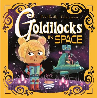 Goldilocks in Space (Futuristic Fairy Tales)