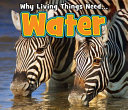 WATER WHY LIVING THINGS NEED
