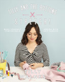 Tilly and the Buttons Stretch! : Make Yourself Comfortable Sewing With Knit Fabrics