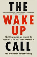 The Wake-Up Call - How the Pandemic Has Exposed the Weakness of the West - and How to Fix It