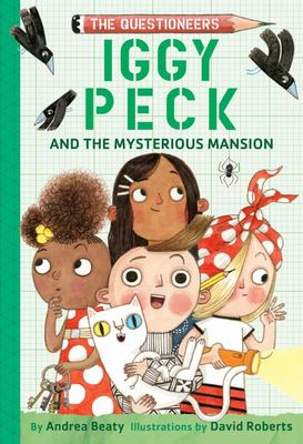 Iggy Peck and the Mysterious Mansion (Questioneers #3)