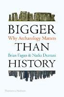 Bigger Than History - Why Archaeology Matters