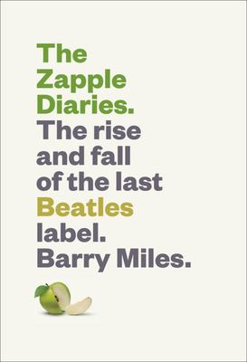 Zapple Diaries - The Rise and Fall of the Last Beatles Label
