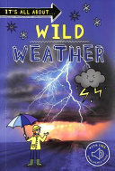 Wild Weather (It's All About)