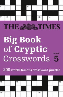 The Times Big Book of Cryptic Crosswords Book 5 - 200 World-Famous Crossword Puzzles