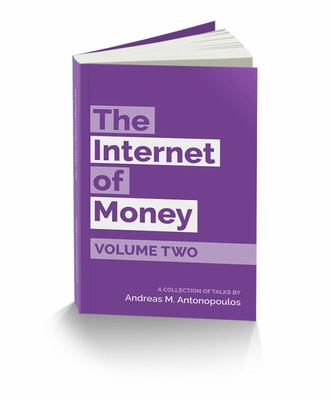 The Internet of Money Volume Two - A Collection of Talks