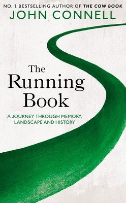 The Running Book - A Journey Through Memory, Landscape and History