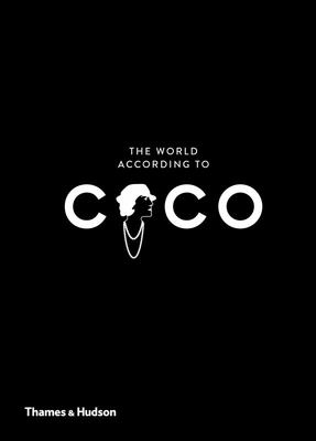 The World According to Coco - The Wit and Wisdom of Coco Chanel