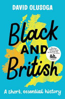 Black and British - A Short Essential History