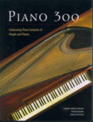 Piano 300 - Celebrating Three Centuries of People and Pianos