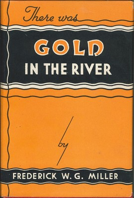 There was Gold in the River