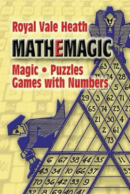 Mathemagic - Magic, Puzzles and Games with Numbers