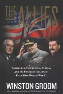 The Allies - Roosevelt, Churchill, Stalin, and the Unlikely Alliance That Won World War II