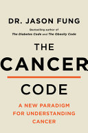 The Cancer Code - A Revolutionary New Understanding of a Medical Mystery