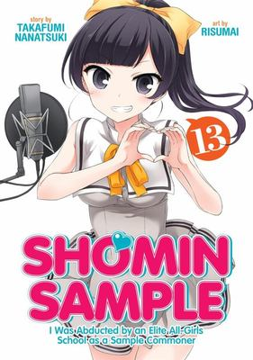Shomin Sample: I Was Abducted by an Elite All-Girls School As a Sample Commoner Vol. 13