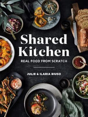 Shared Kitchen Real Food from Scratch