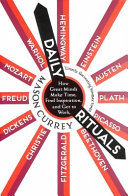 Daily Rituals - How Great Minds Make Time, Find Inspiration, and Get to Work