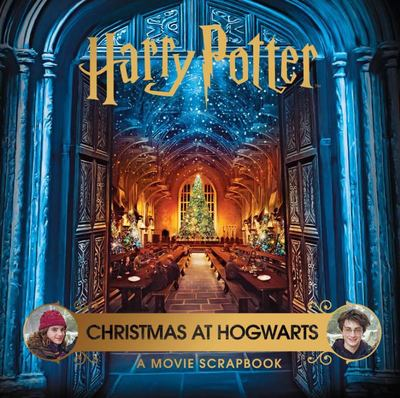 Harry Potter: Christmas at Hogwarts: A Movie Scrapbook