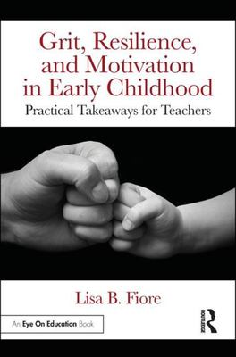 GRIT,RESILIENCE AND MOTIVATION IN EARLY CHILDHOOD