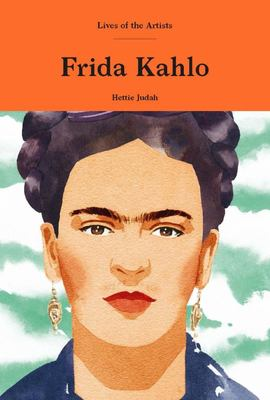 Frida Kahlo - Lives of the Artists series