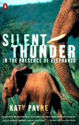 Silent Thunder - In the Presence of Elephants