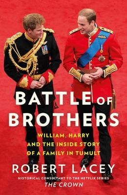 Battle of Brothers: William, Harry and a Family in Tumult