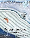 Kupu Tauaro - Opposites (Reo Pepi)