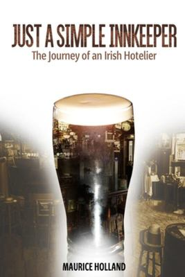Just a Simple Innkeeper - The Journey of an Irish Hotelier