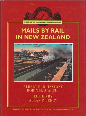 Mails by Rail in New Zealand: History of the Railway Travelling Post Offices
