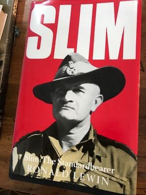 Slim - The Standardbearer: A Biography of Field-Marshal the Viscount Slim